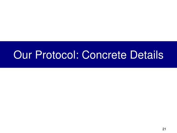 Our Protocol: Concrete Details
