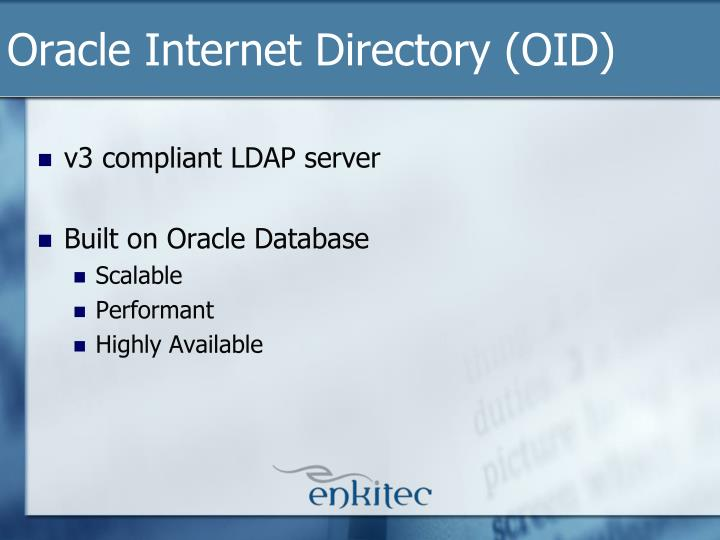 Oracle Internet Directory (OID)