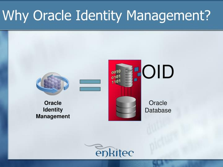 Why Oracle Identity Management?