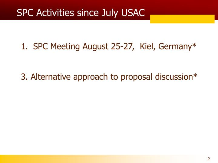 SPC Activities since July USAC