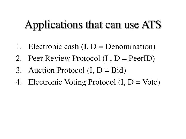 Applications that can use ATS