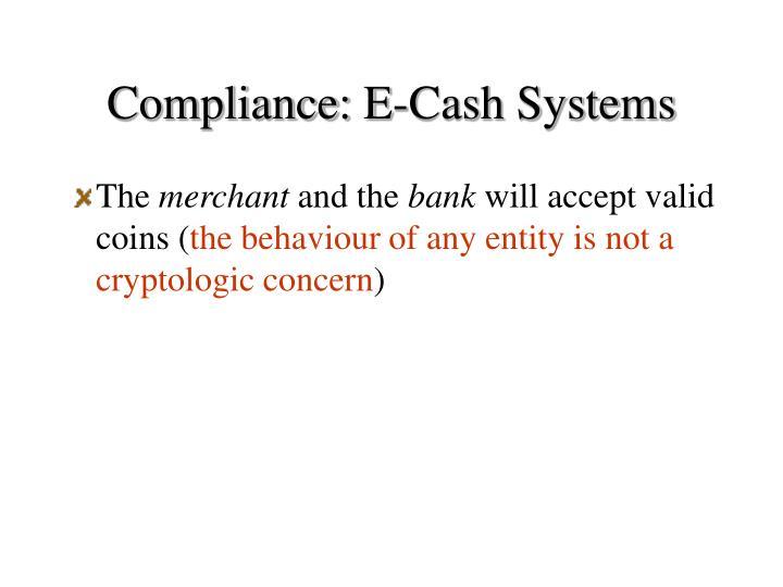 Compliance: E-Cash Systems