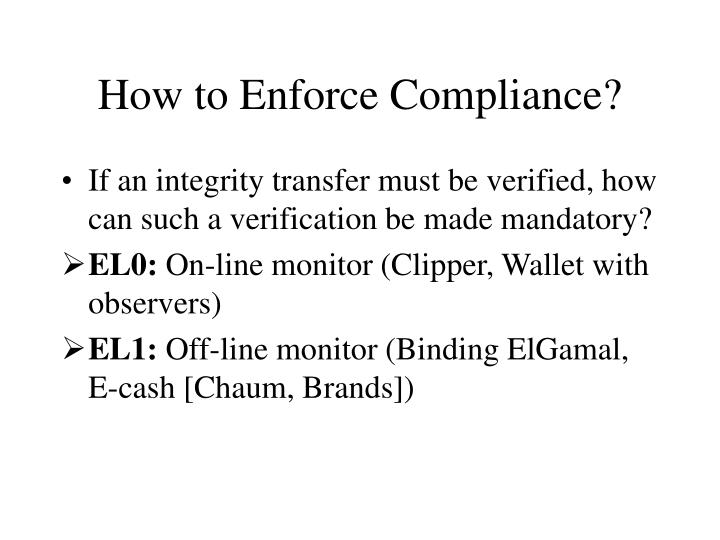 How to Enforce Compliance?