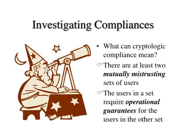 Investigating Compliances
