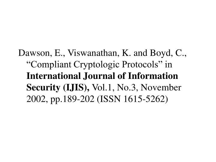 "Dawson, E., Viswanathan, K. and Boyd, C., ""Compliant Cryptologic Protocols"" in"