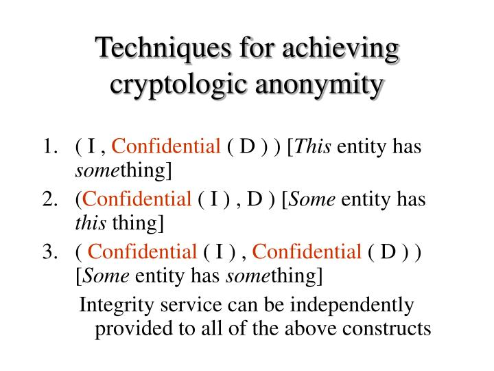 Techniques for achieving cryptologic anonymity