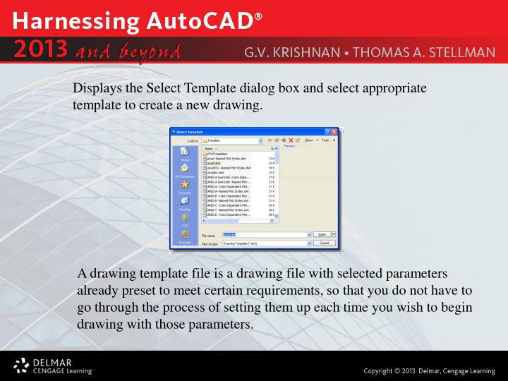 Displays the Select Template dialog box and select appropriate template to create a new drawing.