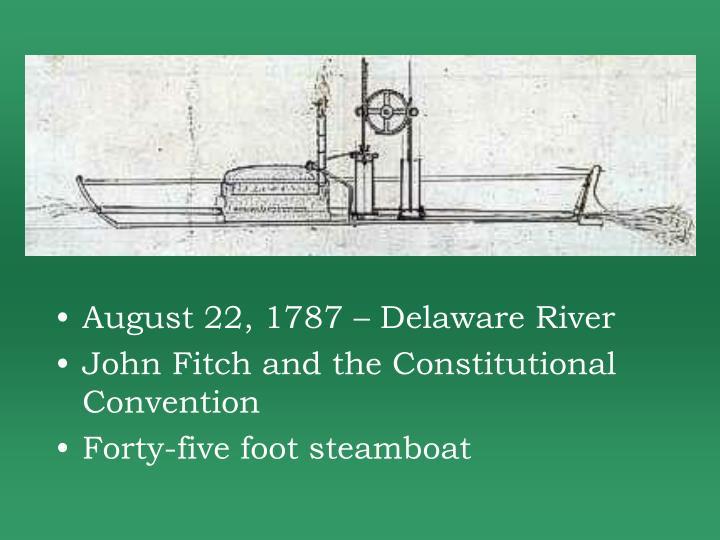 August 22, 1787 – Delaware River