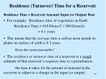 residence turnover time for a reservoir