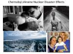 chernobyl ukraine nuclear disaster effects