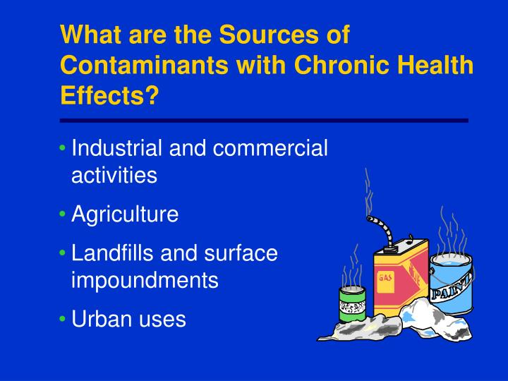 What are the Sources of Contaminants with Chronic Health Effects?