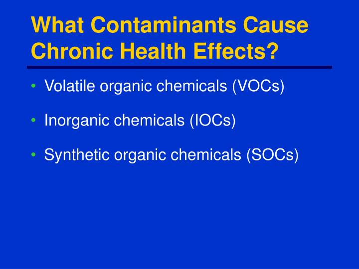 What Contaminants Cause Chronic Health Effects?