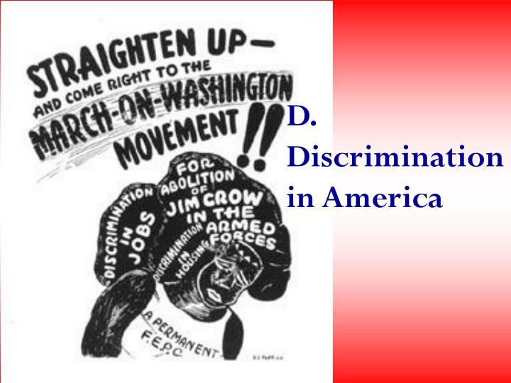 D. Discrimination in America