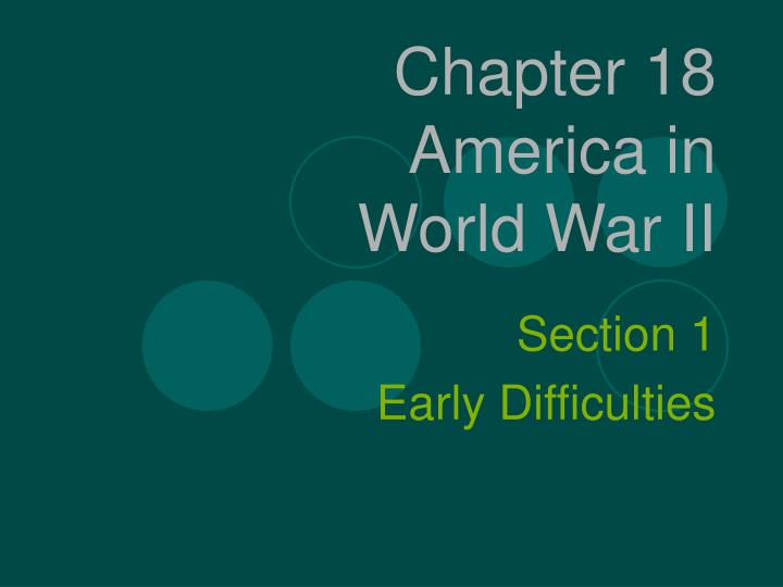 Chapter 18 america in world war ii