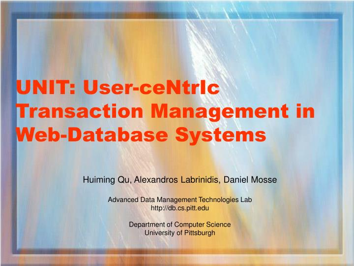 unit user centric transaction management in web database systems