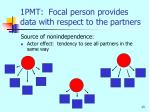 1pmt focal person provides data with respect to the partners