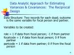 data analytic approach for estimating variances covariances the reciprocal design