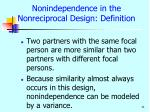 nonindependence in the nonreciprocal design definition