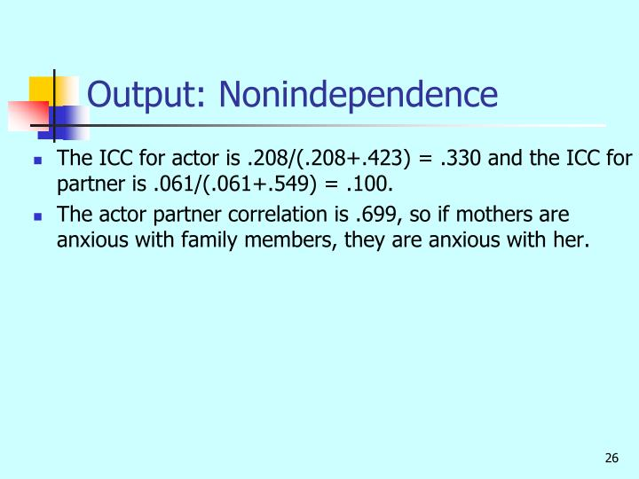 Output: Nonindependence