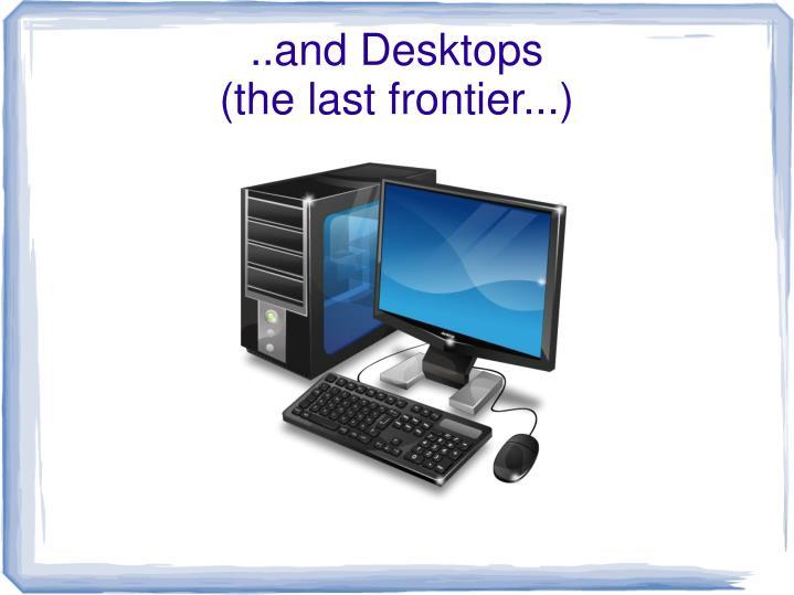 ..and Desktops