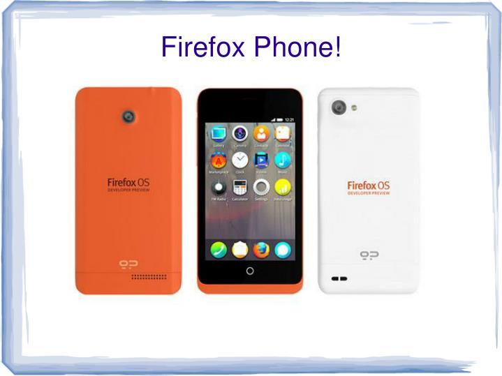 Firefox Phone!