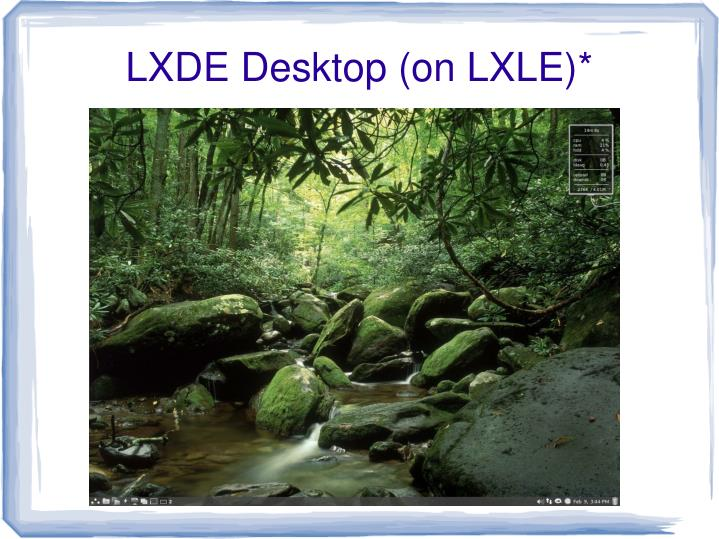 LXDE Desktop (on LXLE)*