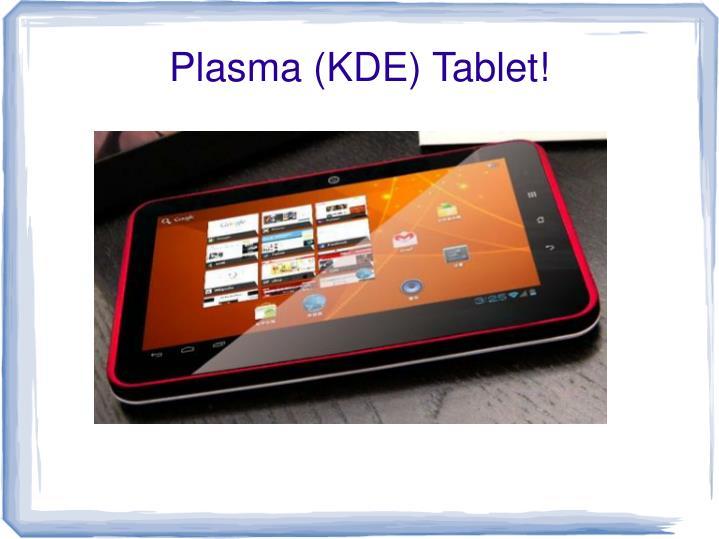 Plasma (KDE) Tablet!