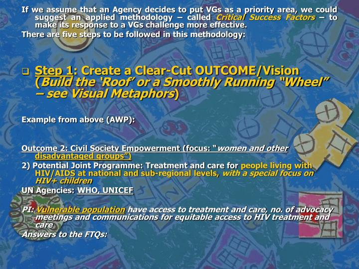If we assume that an Agency decides to put VGs as a priority area, we could suggest an applied methodology – called