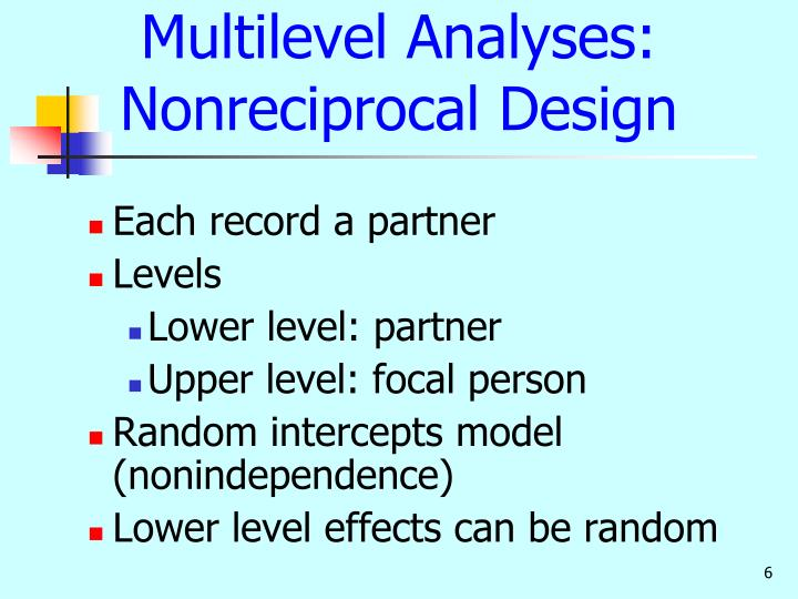 Multilevel Analyses: Nonreciprocal Design