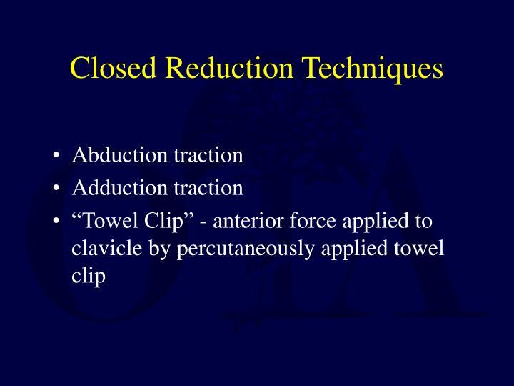 Closed Reduction Techniques