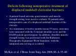 deficits following nonoperative treatment of displaced midshaft clavicular fractures