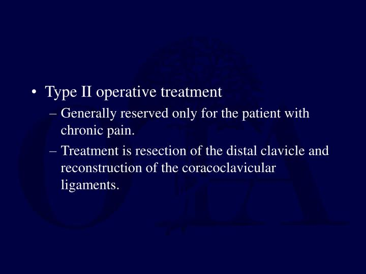 Type II operative treatment