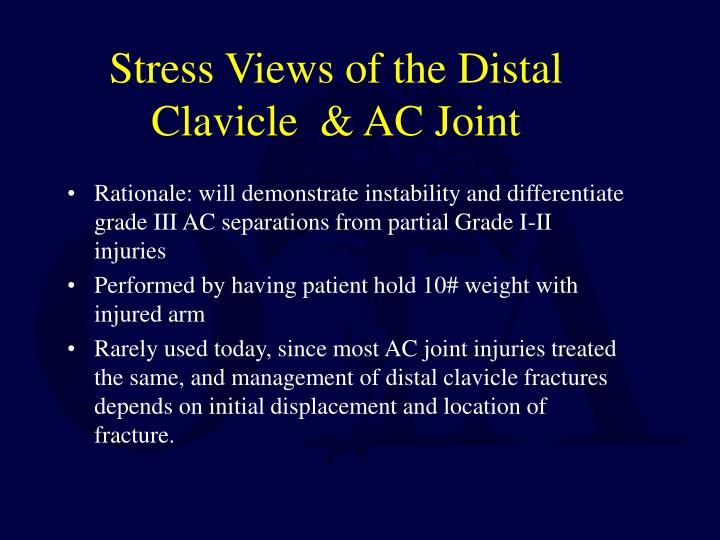Stress Views of the Distal Clavicle  & AC Joint