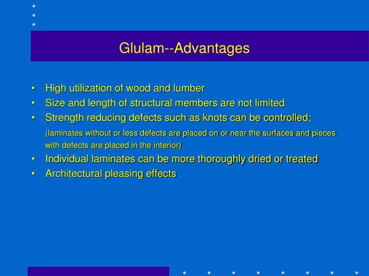 Glulam--Advantages