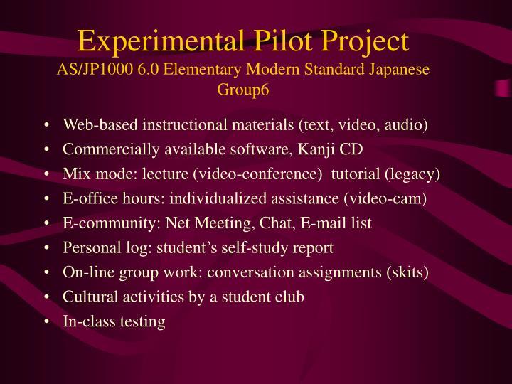 Experimental Pilot Project