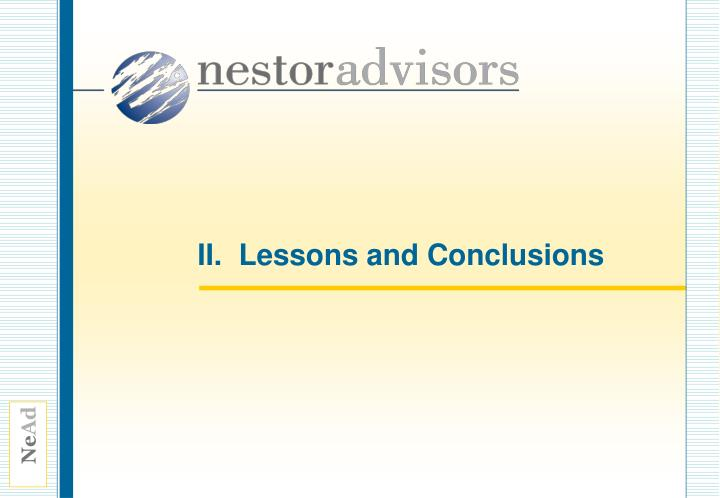 II.  Lessons and Conclusions