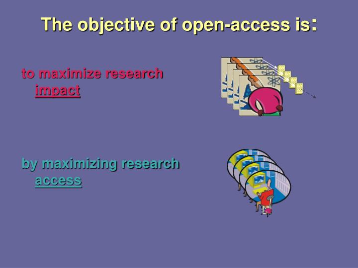 The objective of open-access is