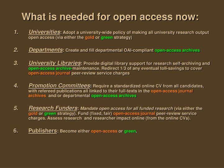 What is needed for open access now:
