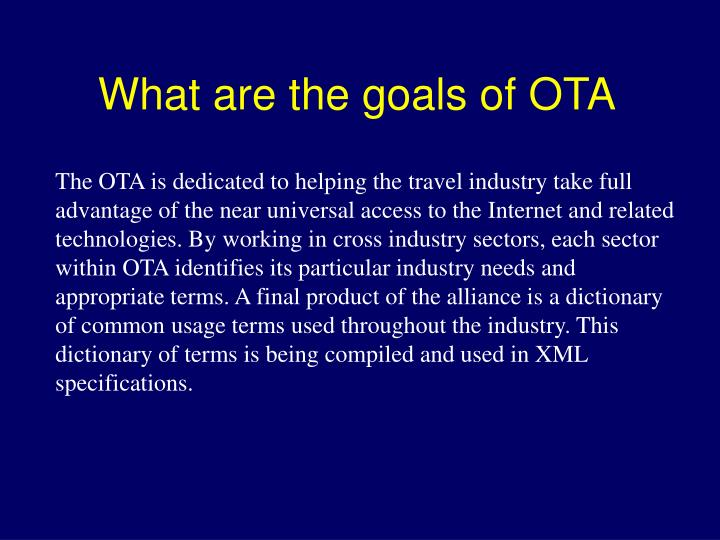 What are the goals of OTA