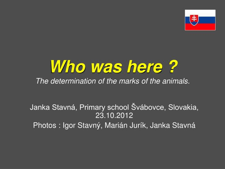 who was here the determination of the marks of the animals