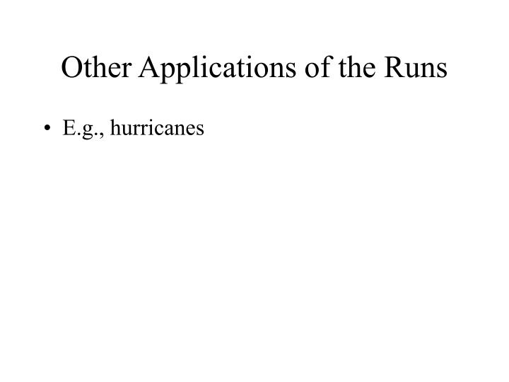 Other Applications of the Runs