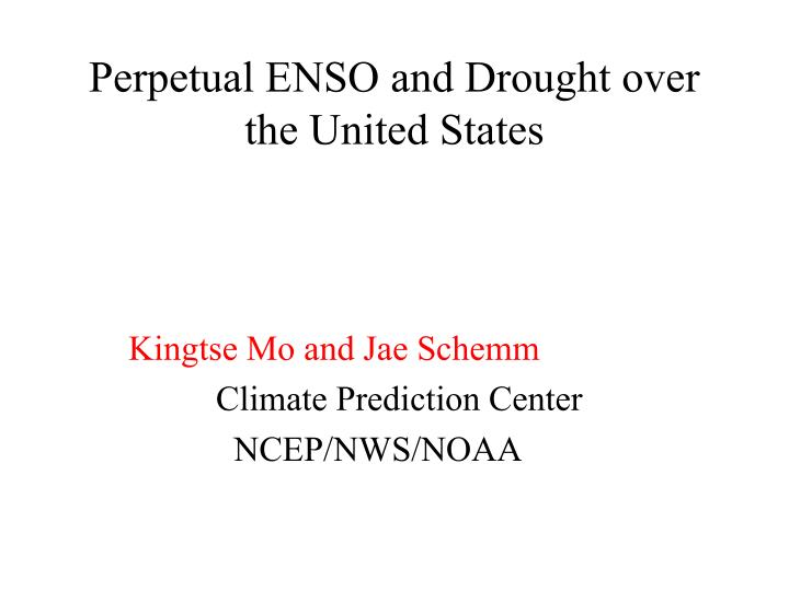 Perpetual ENSO and Drought over the United States