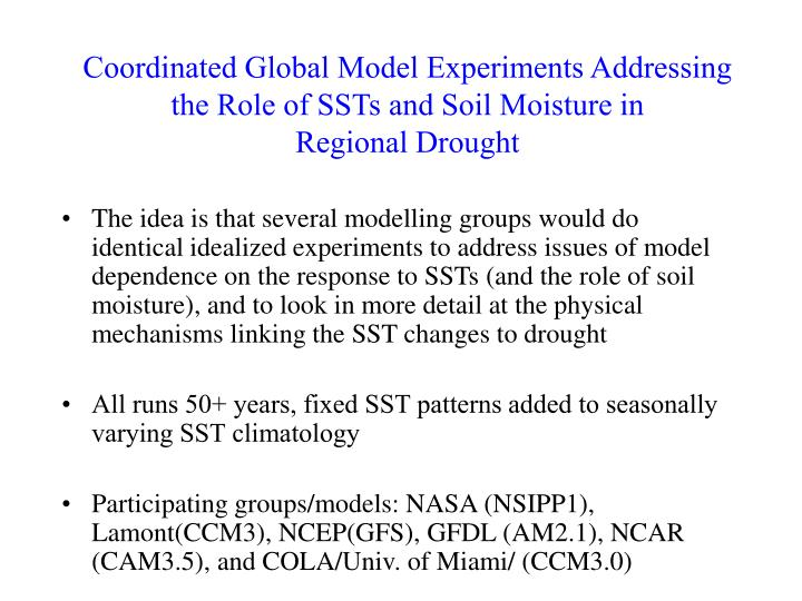 Coordinated Global Model Experiments Addressing the Role of SSTs and Soil Moisture in