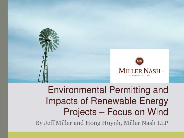 Environmental Permitting and Impacts of Renewable Energy Projects – Focus on Wind