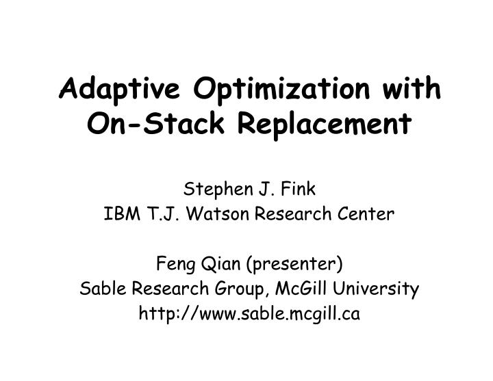Adaptive Optimization with On-Stack Replacement