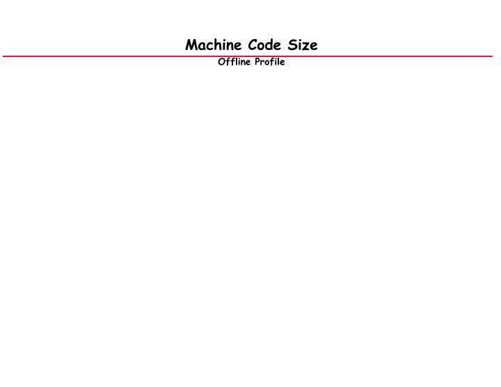 Machine Code Size