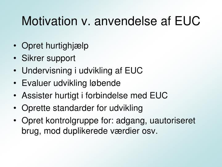 Motivation v. anvendelse af EUC