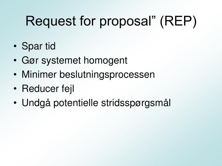 """Request for proposal"""" (REP)"""