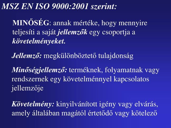 MSZ EN ISO 9000:2001 szerint: