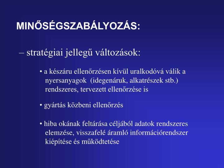 MINŐSÉGSZABÁLYOZÁS: